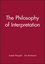The Philosophy of Interpretation (063122047X) cover image