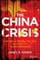 The China Crisis: How China's Economic Collapse Will Lead to a Global Depression (111847077X) cover image