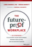 The Future-Proof Workplace: Six Strategies to Accelerate Talent Development, Reshape Your Culture, and Succeed with Purpose (111928757X) cover image