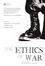 The Ethics of War: Classic and Contemporary Readings (140512377X) cover image