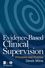 Evidence-Based Clinical Supervision: Principles and Practice (144430867X) cover image