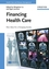 Financing Health Care: New Ideas for a Changing Society (352732027X) cover image