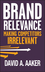 Brand Relevance: Making Competitors Irrelevant (0470613580) cover image