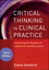 Critical Thinking in Clinical Practice: Improving the Quality of Judgments and Decisions, 3rd Edition (0470904380) cover image