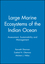 Large Marine Ecosystems of the Indian Ocean: Assessment, Sustainability and Management (0632043180) cover image