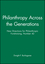 Philanthropy Across the Generations: New Directions for Philanthropic Fundraising, Number 42 (0787974080) cover image