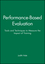 Performance-Based Evaluation: Tools and Techniques to Measure the Impact of Training (1118104080) cover image