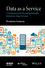 Data as a Service: A Framework for Providing Reusable Enterprise Data Services (1119046580) cover image