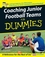 Coaching Junior Football Teams For Dummies (1119997380) cover image