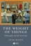 The Weight of Things: Philosophy and the Good Life (1405160780) cover image