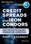 Credit Spreads and Iron Condors: New Tactics to Collect Premium and Lower Risk (1592804780) cover image