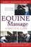 Equine Massage: A Practical Guide, 2nd Edition (0470073381) cover image