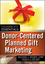 Donor-Centered Planned Gift Marketing: (AFP Fund Development Series) (0470581581) cover image
