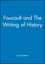 Foucault and The Writing of History (0631170081) cover image