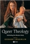Queer Theology: Rethinking the Western Body (0631216081) cover image