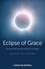 Eclipse of Grace: Divine and Human Action in Hegel (1118465881) cover image