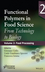 Functional Polymers in Food Science: From Technology to Biology, Volume 2: Food Processing (1118595181) cover image