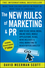 The New Rules of Marketing and PR: How to Use Social Media, Online Video, Mobile Applications, Blogs, News Releases, and Viral Marketing to Reach Buyers Directly, 5th Edition (1119070481) cover image
