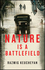 Nature is a Battlefield: Towards a Political Ecology (1509503781) cover image