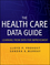The Health Care Data Guide: Learning from Data for Improvement (0470902582) cover image