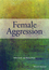 Female Aggression (0470975482) cover image