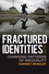 Fractured Identities: Changing Patterns of Inequality, 2nd Edition (0745644082) cover image