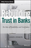 Rebuilding Trust in Banks: The Role of Leadership and Governance (1118550382) cover image