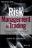 Risk Management in Trading: Techniques to Drive Profitability of Hedge Funds and Trading Desks (1118768582) cover image