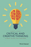 Critical and Creative Thinking: A Brief Guide for Teachers (1118955382) cover image