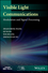 Visible Light Communications: Modulation and Signal Processing (1119331382) cover image