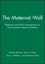 The Maternal Wall: Research and Policy Perspectives on Discrimination Against Mothers (1405130482) cover image