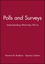 Polls and Surveys: Understanding What they Tell Us (1555420982) cover image