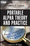Portable Alpha Theory and Practice: What Investors Really Need to Know (0470118083) cover image