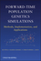 Forward-Time Population Genetics Simulations: Methods, Implementation, and Applications (0470503483) cover image