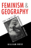 Feminism and Geography: The Limits of Geographical Knowledge (0745608183) cover image