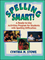 Spelling Smart!: A Ready-to-Use Activities Program for Students with Spelling Difficulties (0130449784) cover image