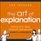 The Art of Explanation: Making your Ideas, Products, and Services Easier to Understand (1118374584) cover image