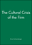 The Cultural Crisis of the Firm (1557866384) cover image