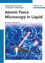 Atomic Force Microscopy in Liquid: Biological Applications (3527327584) cover image
