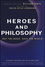 Heroes and Philosophy: Buy the Book, Save the World (0470373385) cover image