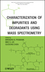 Characterization of Impurities and Degradants Using Mass Spectrometry (0470386185) cover image