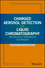 Charged Aerosol Detection for Liquid Chromatography and Related Separation Techniques (0470937785) cover image