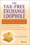 The Tax-Free Exchange Loophole: How Real Estate Investors Can Profit from the 1031 Exchange (0471695785) cover image