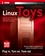 Linux Toys: 13 Cool Projects for Home, Office and Entertainment (0764525085) cover image