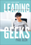 Leading Geeks: How to Manage and Lead the People Who Deliver Technology (0787961485) cover image
