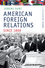 American Foreign Relations Since 1898: A Documentary Reader (1405184485) cover image