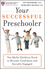 Your Successful Preschooler: Ten Skills Children Need to Become Confident and Socially Engaged (0470498986) cover image