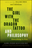 The Girl with the Dragon Tattoo and Philosophy: Everything Is Fire (0470947586) cover image