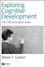 Exploring Cognitive Development: The Child As Problem Solver (0631234586) cover image