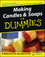 Making Candles and Soaps For Dummies (0764574086) cover image